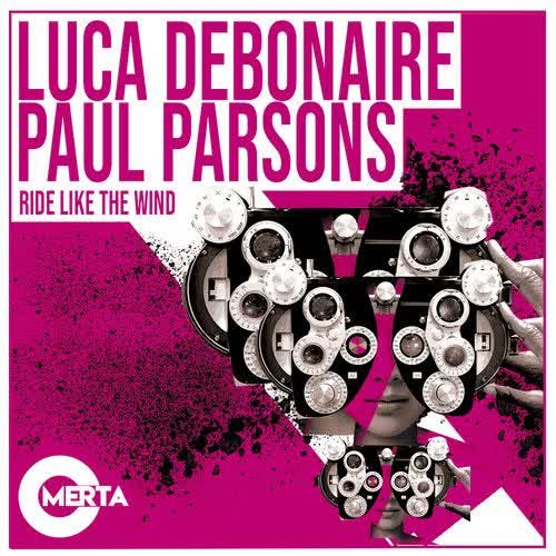 Luca Debonaire, Paul Parsons - Ride Like the Wind (Extended Mix) [Omerta]
