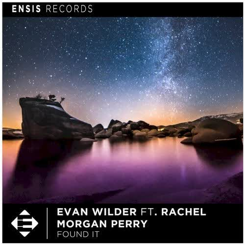 Evan Wilder ft. Rachel Morgan Perry - Found It (Extended Mix) [Ensis Records]