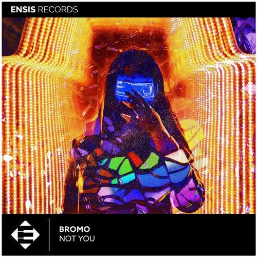 Bromo - Not You (Extended Mix) [Ensis Records]