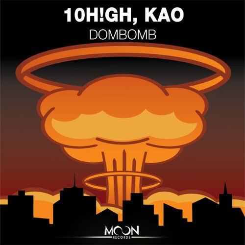 10H!gh, Kao (KOR) - Dombomb (Original Mix) [Moon Records]