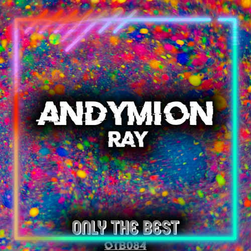 Andymion - Ray (Original Mix) [ONLY THE BEST]