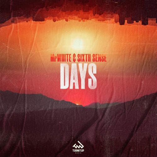 Sixth Sense, MrWhite - Days (Club Mix) [TurnItUp Muzik]