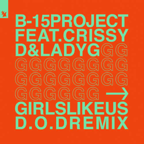 B-15 Project feat. Crissy D & Lady G - Girls Like Us (D.O.D Extended Remix) edmdancedj.org