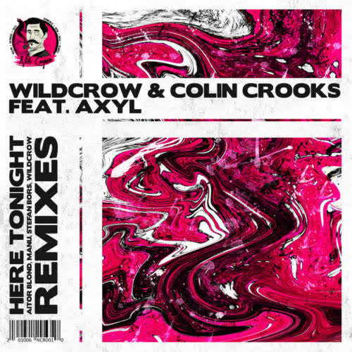 Wildcrow, Colin Crooks - Here Tonight (feat. AXYL) (Stefan Bors Extended Remix) [Nik Cooper]