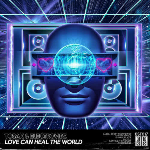 Tosak & ElectroVibZ - Love Can Heal The World (Extended Mix) [Boost Recordings ]