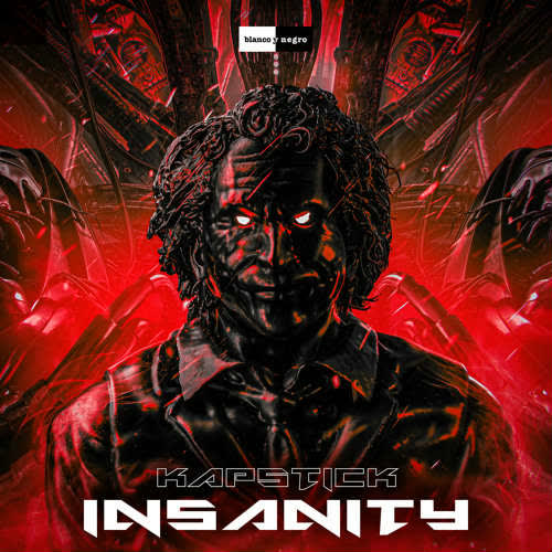 Kapstick - Insanity (Extended Mix) [Blanco y Negro Music]