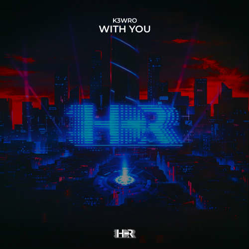 K3WRO - With You (Extended Mix) [House District Records]