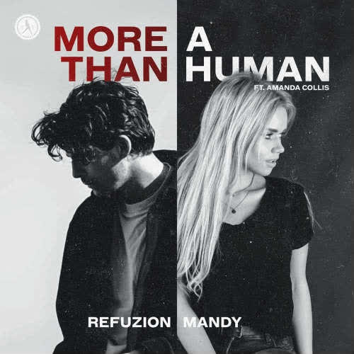 Refuzion & Mandy ft. Amanda Collis - More Than A Human (Extended Mix) [Dirty Workz]